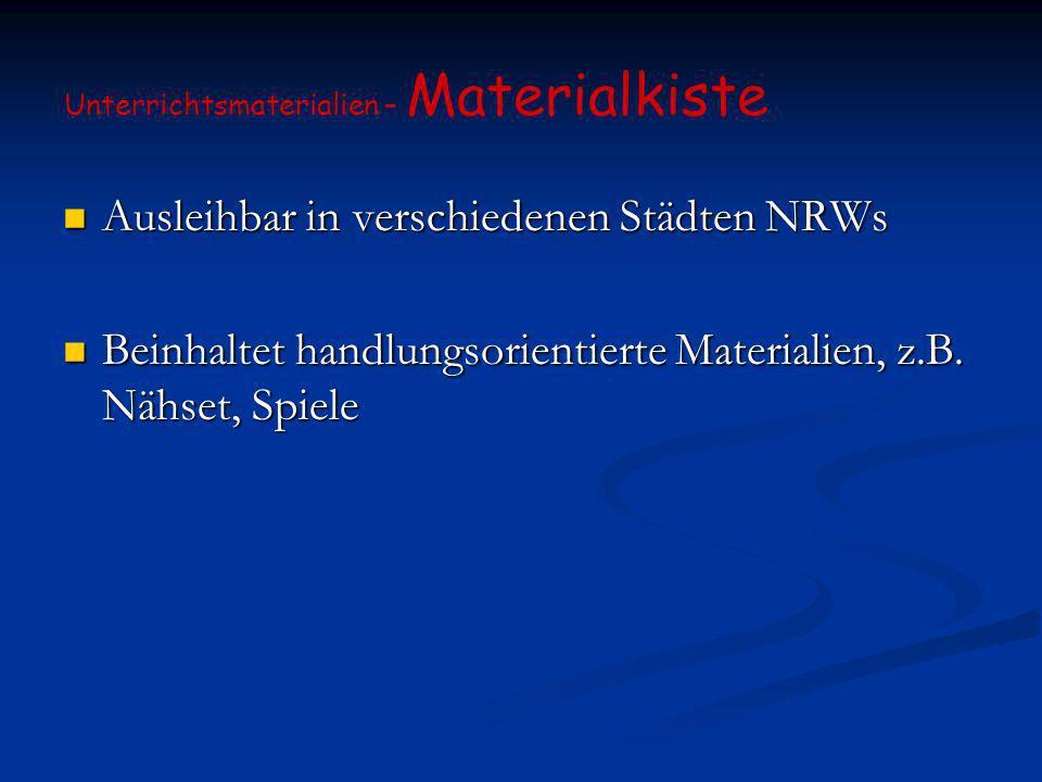 Ausleihbar in verschiedenen Städten NRWs Ausleihbar in verschiedenen Städten NRWs Beinhaltet handlungsorientierte Materialien, z.B. Nähset, Spiele Bei
