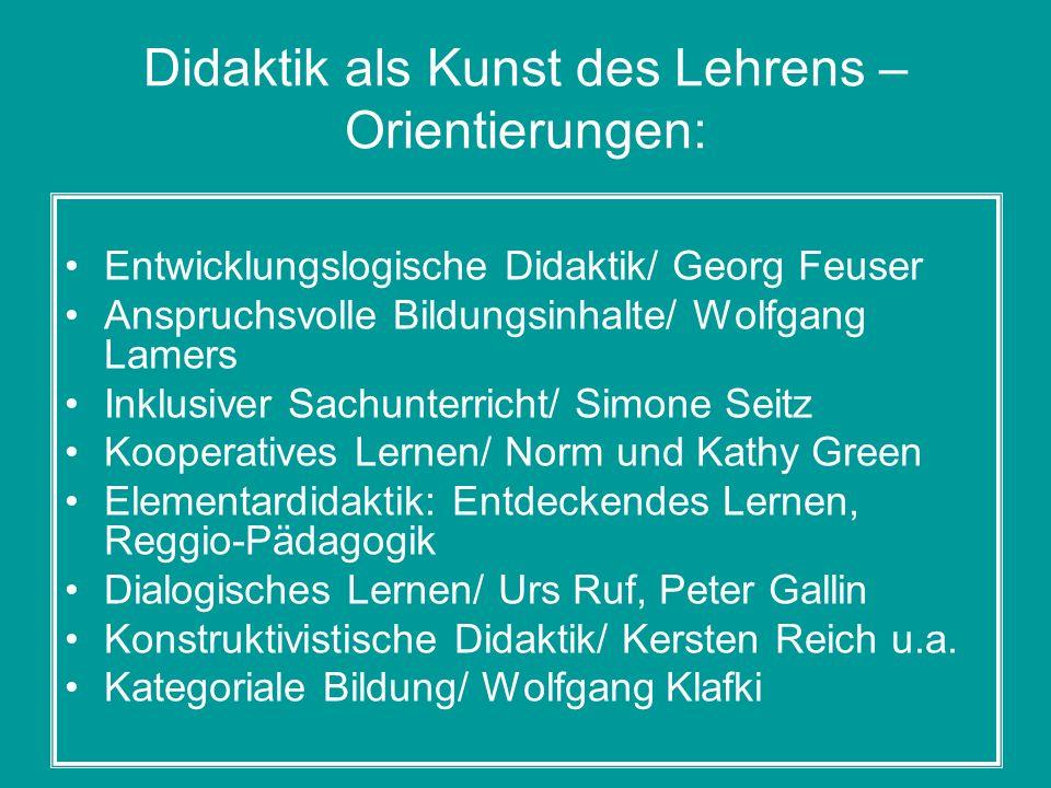 Didaktik als Kunst des Lehrens – Orientierungen: Entwicklungslogische Didaktik/ Georg Feuser Anspruchsvolle Bildungsinhalte/ Wolfgang Lamers Inklusive