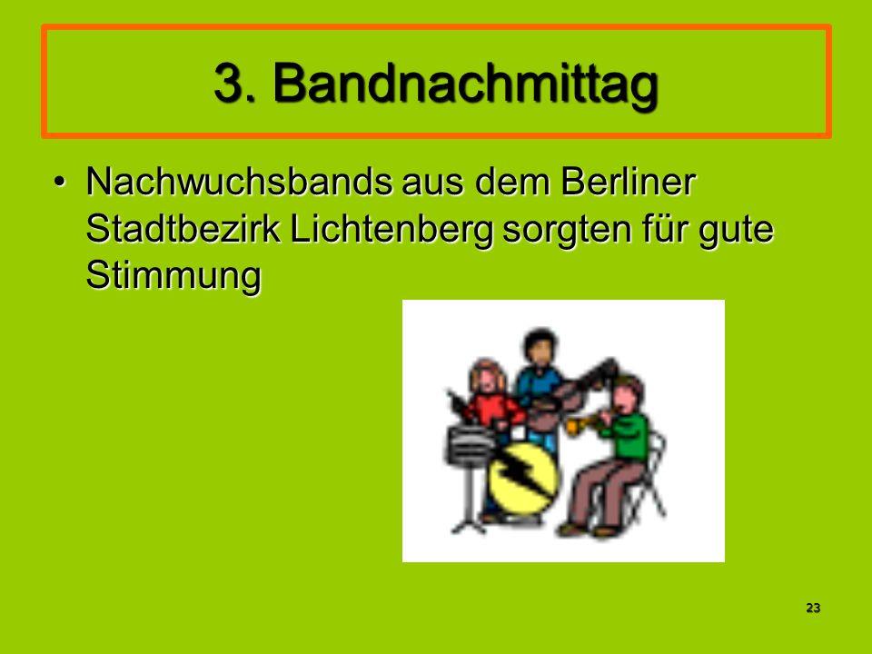 23 3. Bandnachmittag Nachwuchsbands aus dem Berliner Stadtbezirk Lichtenberg sorgten für gute StimmungNachwuchsbands aus dem Berliner Stadtbezirk Lich