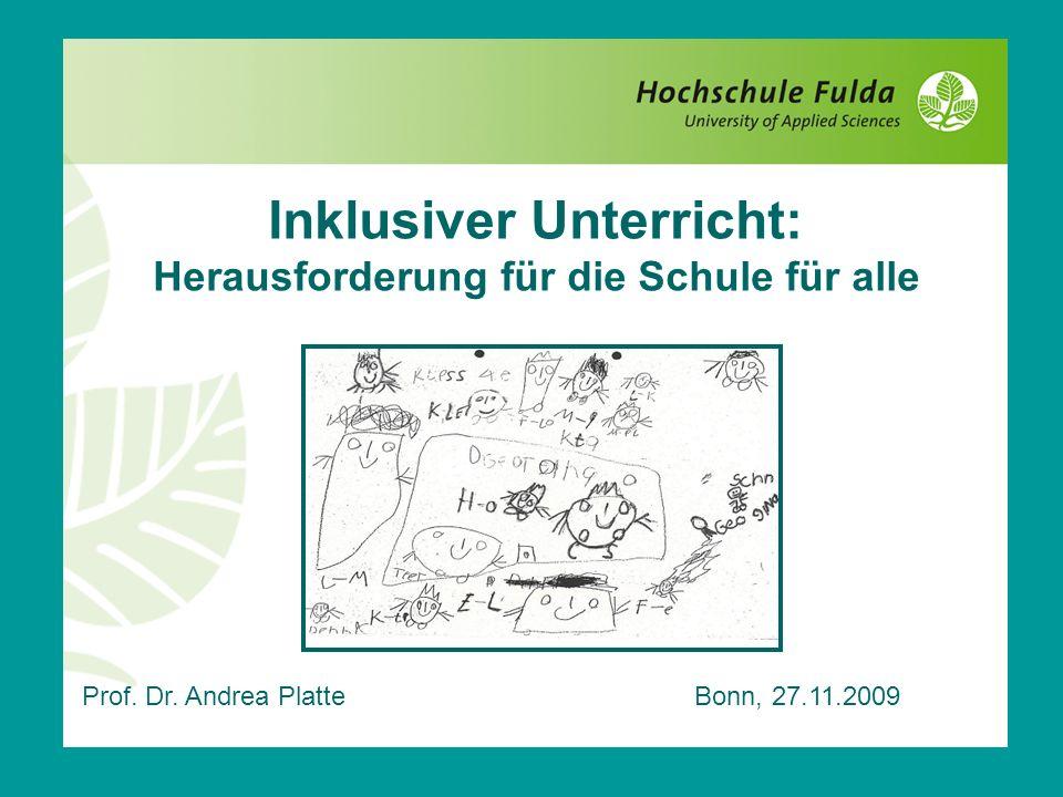 Prof. Dr. Andrea Platte Bonn, 27.11.2009 Inklusiver Unterricht: Herausforderung für die Schule für alle