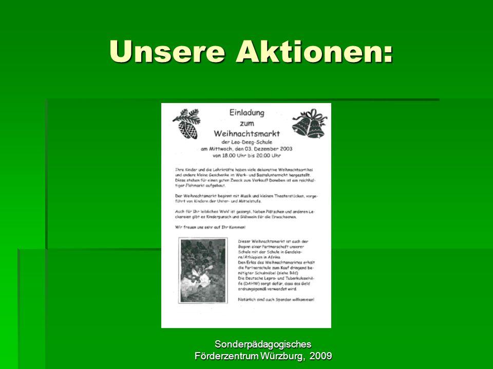Sonderpädagogisches Förderzentrum Würzburg, 2009 Unsere Aktionen:
