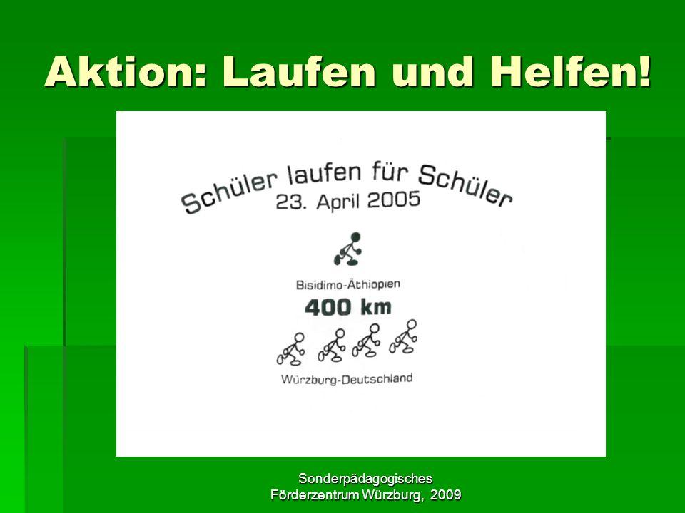 Sonderpädagogisches Förderzentrum Würzburg, 2009 Aktion: Laufen und Helfen!