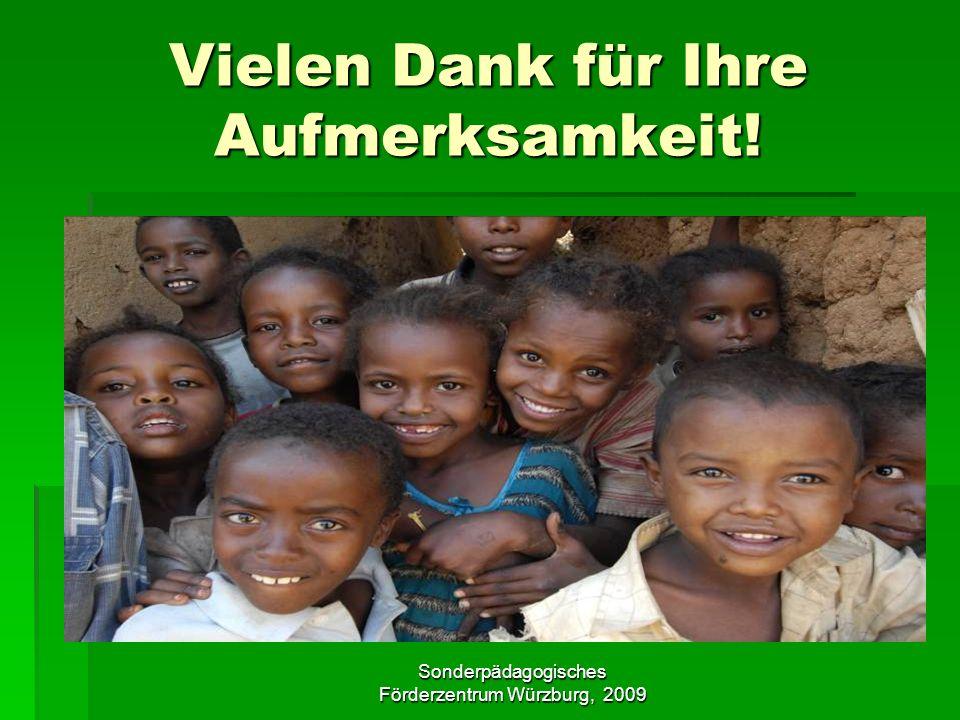 Sonderpädagogisches Förderzentrum Würzburg, 2009 Vielen Dank für Ihre Aufmerksamkeit!