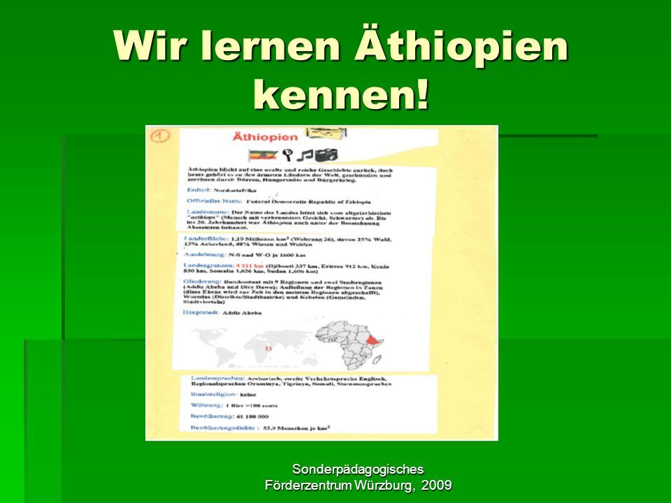 Sonderpädagogisches Förderzentrum Würzburg, 2009 Wir lernen Äthiopien kennen!