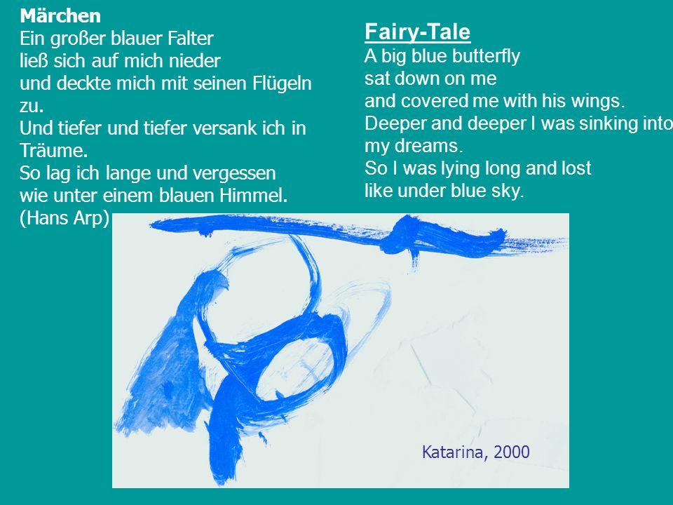 Märchen Ein großer blauer Falter ließ sich auf mich nieder und deckte mich mit seinen Flügeln zu. Und tiefer und tiefer versank ich in Träume. So lag