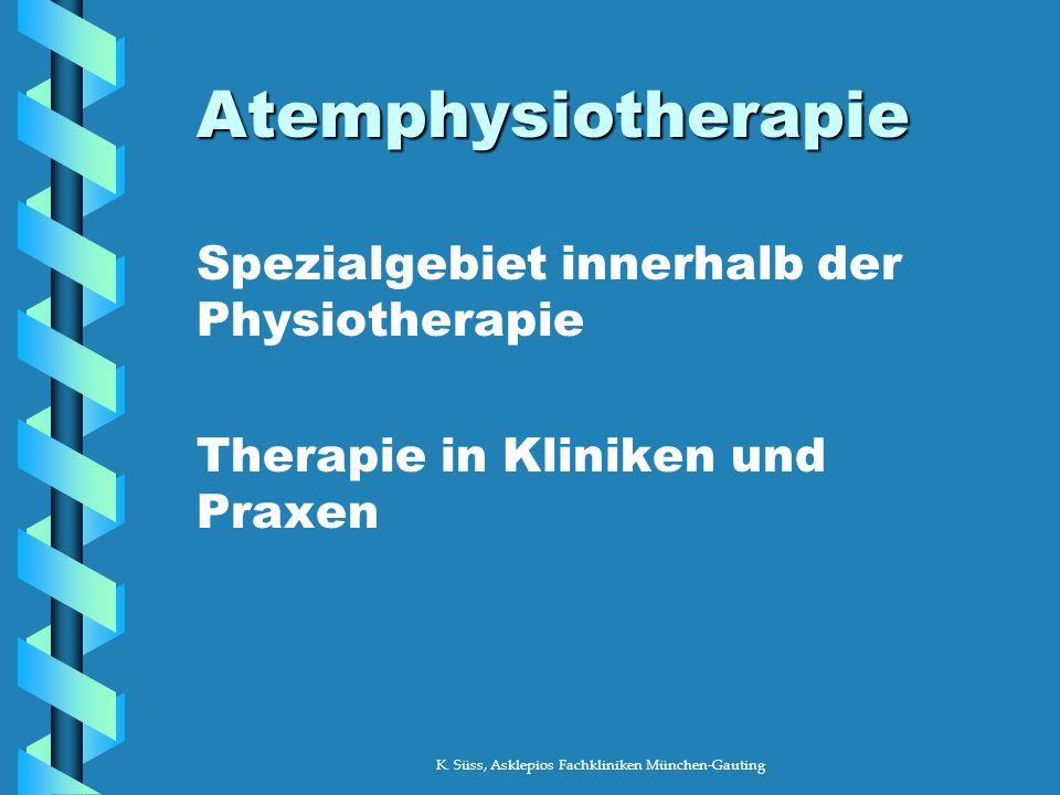 Atemphysiotherapie Spezialgebiet innerhalb der Physiotherapie Therapie in Kliniken und Praxen