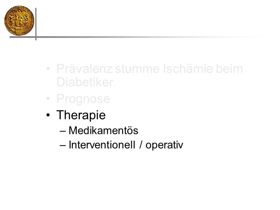 Prävalenz stumme Ischämie beim Diabetiker Prognose Therapie –Medikamentös –Interventionell / operativ