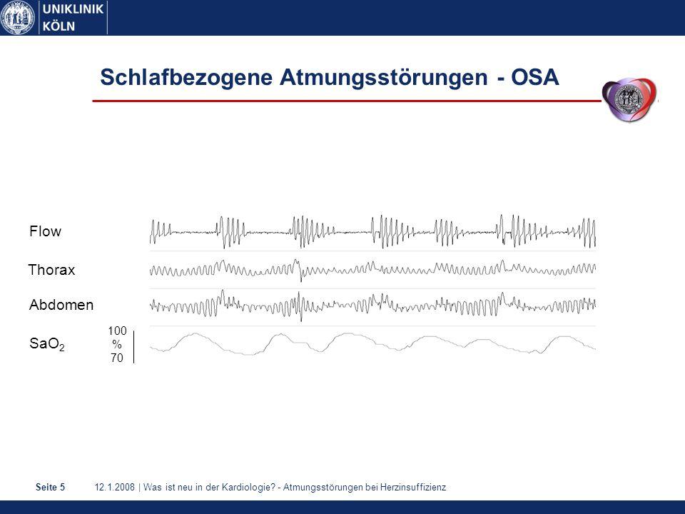 12.1.2008 | Was ist neu in der Kardiologie? - Atmungsstörungen bei HerzinsuffizienzSeite 5 Schlafbezogene Atmungsstörungen - OSA 100 % 70 Flow Thorax