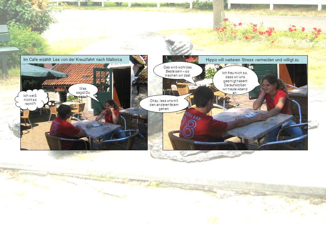 Im Cafe erzählt Lea von der Kreuzfahrt nach Mallorca. Was sagst Du dazu? Ich weiß nicht so recht?! Das wird wohl das Beste sein – so machen wir das! I