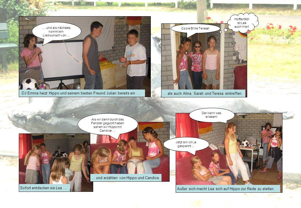 DJ Emma heizt Hippo und seinem besten Freund Julian bereits ein … … als auch Alina, Sarah und Teresa eintreffen. Sofort entdecken sie Lea … … und erzä