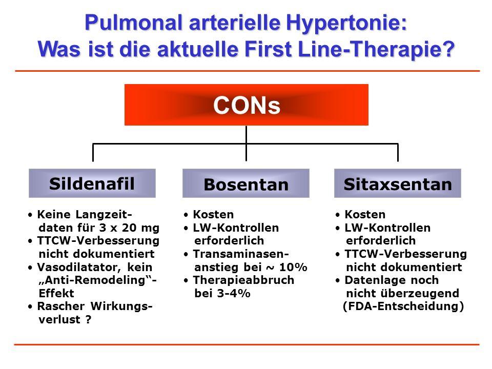 Pulmonal arterielle Hypertonie: Was ist die aktuelle First Line-Therapie? CONs Bosentan Keine Langzeit- daten für 3 x 20 mg TTCW-Verbesserung nicht do