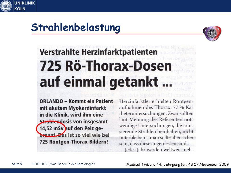 16.01.2010   Was ist neu in der Kardiologie?Seite 16 Beispiel Problemfälle Patient 74 Jahre, Angina pectoris, Z.n.