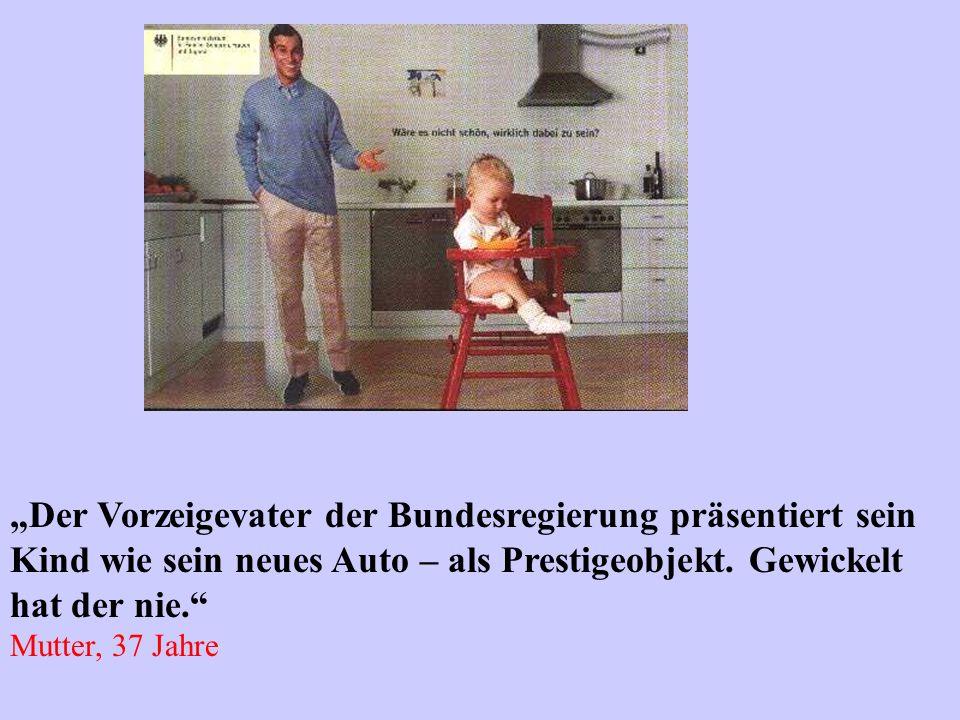 Der Vorzeigevater der Bundesregierung präsentiert sein Kind wie sein neues Auto – als Prestigeobjekt. Gewickelt hat der nie. Mutter, 37 Jahre