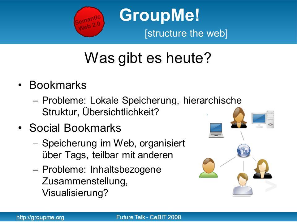 14 http://groupme.orgFuture Talk - CeBIT 2008 GroupMe im Web