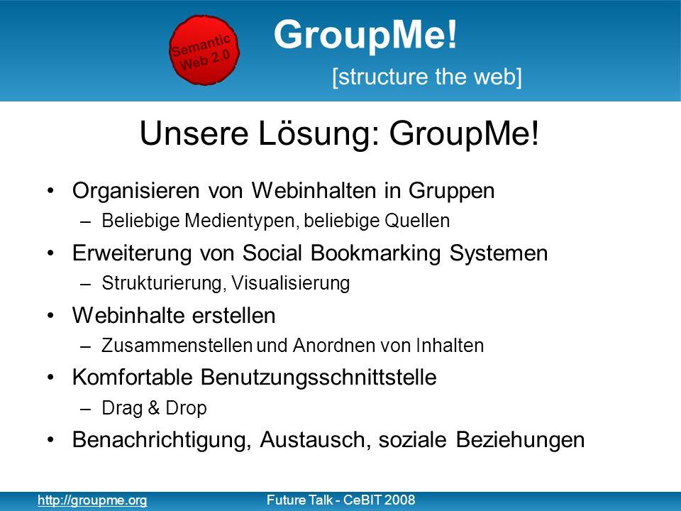 15 http://groupme.orgFuture Talk - CeBIT 2008 GroupMe @ work