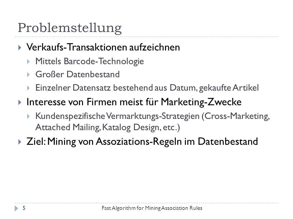 Algorithmus Apriori Fast Algorithm for Mining Association Rules26 1. Schritt: Zähle Support 1-Items