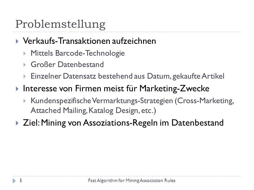 Ablauf Fast Algorithm for Mining Association Rules16 1.