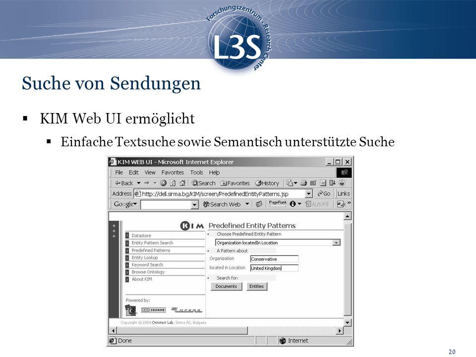 20 Suche von Sendungen KIM Web UI ermöglicht Einfache Textsuche sowie Semantisch unterstützte Suche
