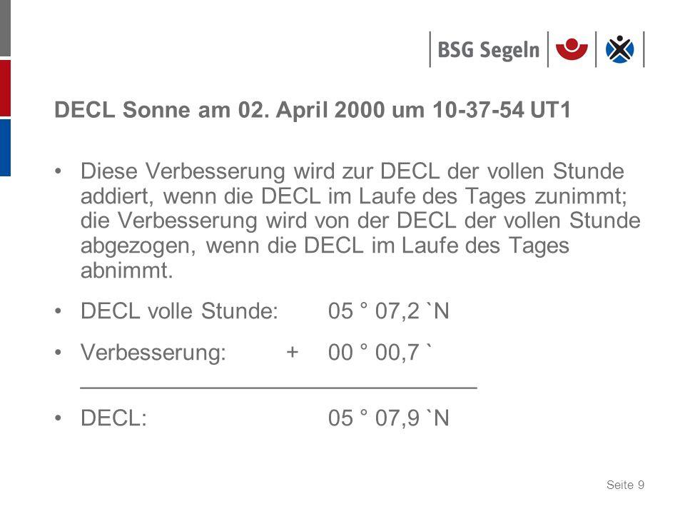 Seite 9 DECL Sonne am 02. April 2000 um 10-37-54 UT1 Diese Verbesserung wird zur DECL der vollen Stunde addiert, wenn die DECL im Laufe des Tages zuni