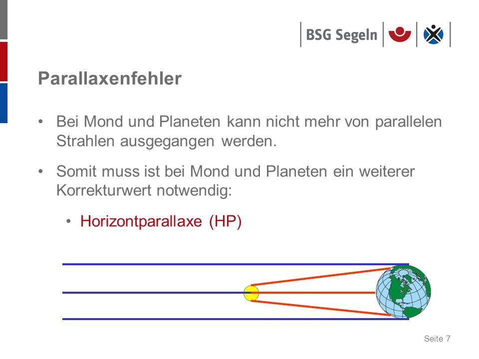 Seite 7 Parallaxenfehler Bei Mond und Planeten kann nicht mehr von parallelen Strahlen ausgegangen werden. Somit muss ist bei Mond und Planeten ein we