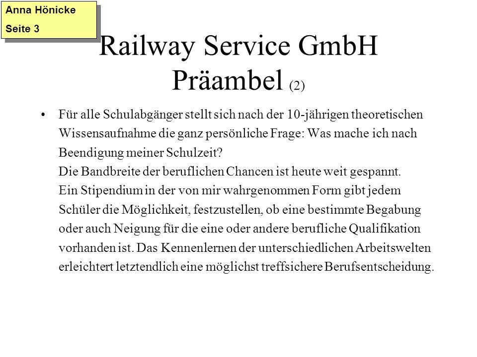 Railway Service GmbH Meine Tätigkeiten Mein besonderes Interesse galt dem Verwaltungsbereich und dem Wartungs-Service.