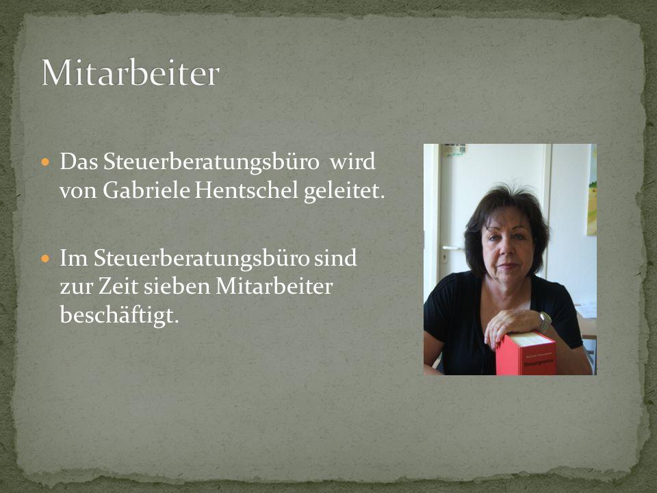 Das Steuerberatungsbüro wird von Gabriele Hentschel geleitet. Im Steuerberatungsbüro sind zur Zeit sieben Mitarbeiter beschäftigt.