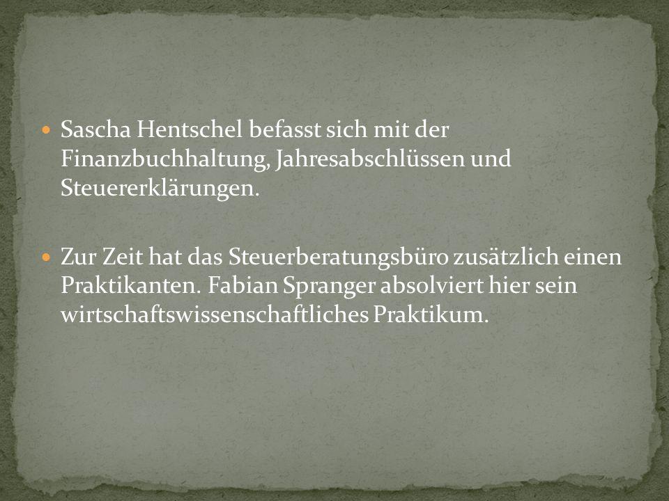 Sascha Hentschel befasst sich mit der Finanzbuchhaltung, Jahresabschlüssen und Steuererklärungen. Zur Zeit hat das Steuerberatungsbüro zusätzlich eine