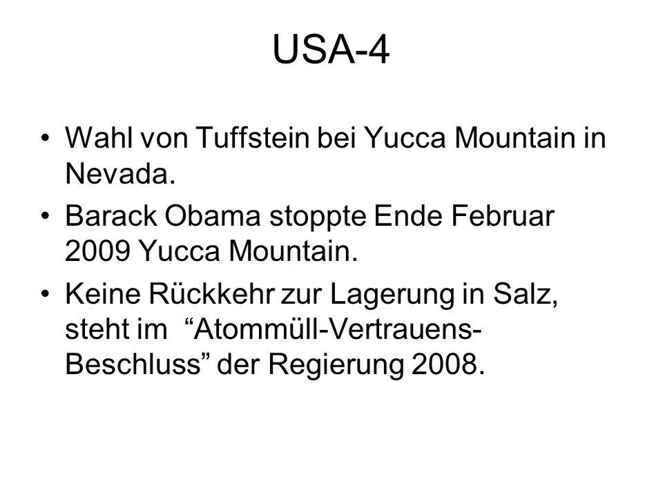 USA-4 Wahl von Tuffstein bei Yucca Mountain in Nevada. Barack Obama stoppte Ende Februar 2009 Yucca Mountain. Keine Rückkehr zur Lagerung in Salz, ste