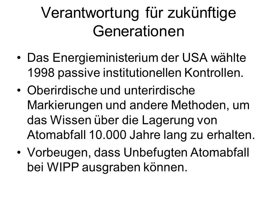 Verantwortung für zukünftige Generationen Das Energieministerium der USA wählte 1998 passive institutionellen Kontrollen. Oberirdische und unterirdisc
