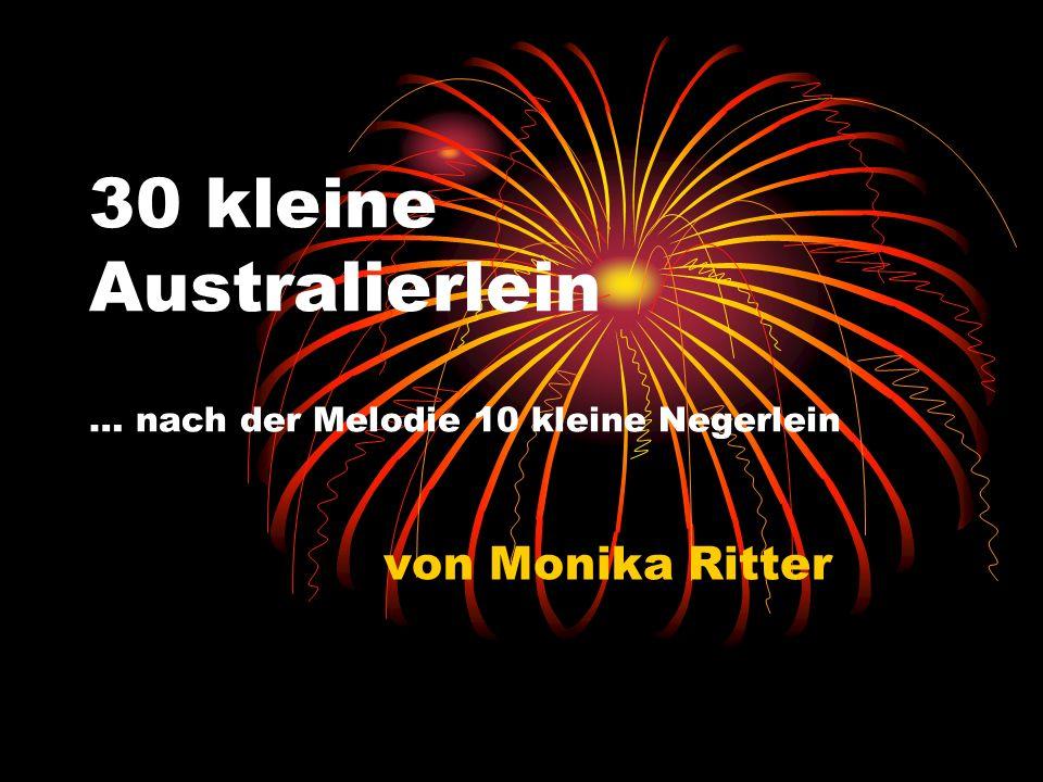 30 kleine Australierlein … nach der Melodie 10 kleine Negerlein von Monika Ritter