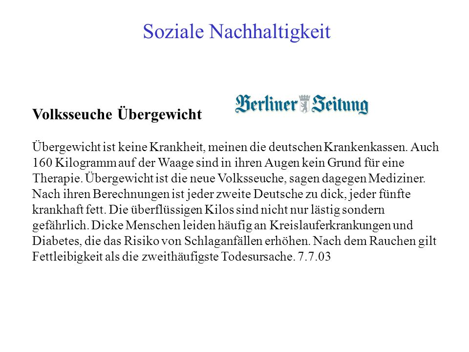 Volksseuche Übergewicht Übergewicht ist keine Krankheit, meinen die deutschen Krankenkassen. Auch 160 Kilogramm auf der Waage sind in ihren Augen kein