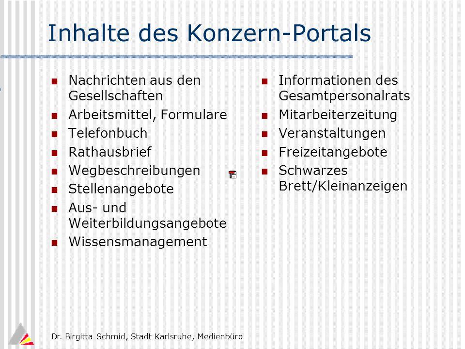 Dr. Birgitta Schmid, Stadt Karlsruhe, Medienbüro Inhalte des Konzern-Portals Nachrichten aus den Gesellschaften Arbeitsmittel, Formulare Telefonbuch R