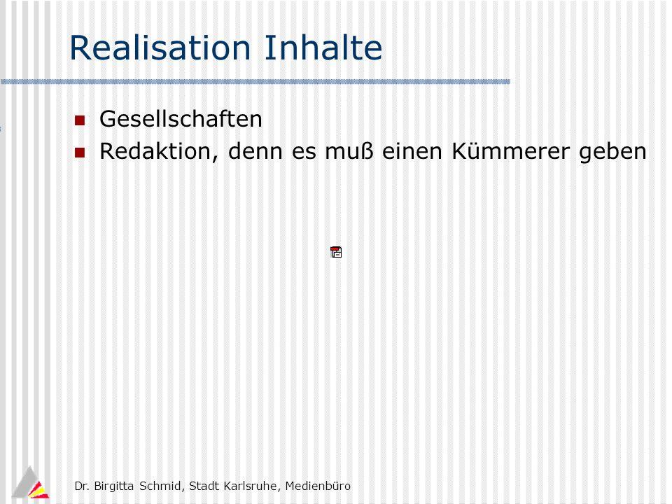 Dr. Birgitta Schmid, Stadt Karlsruhe, Medienbüro Realisation Inhalte Gesellschaften Redaktion, denn es muß einen Kümmerer geben