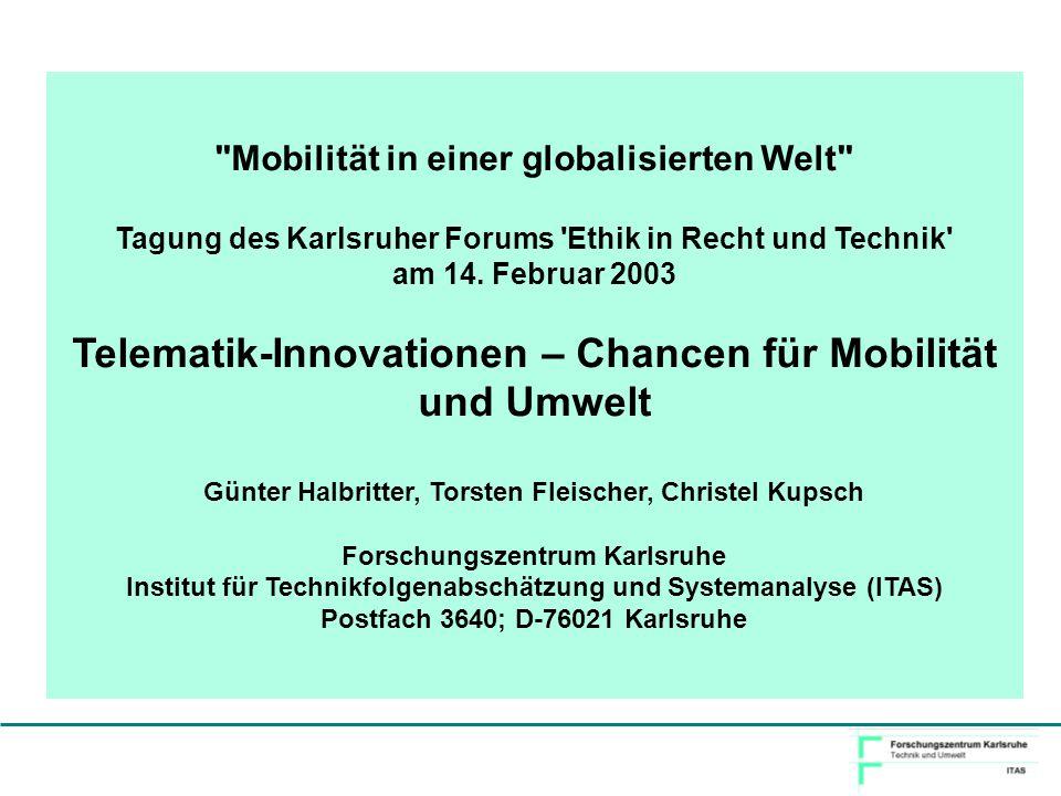 Mobilität in einer globalisierten Welt Tagung des Karlsruher Forums Ethik in Recht und Technik am 14.