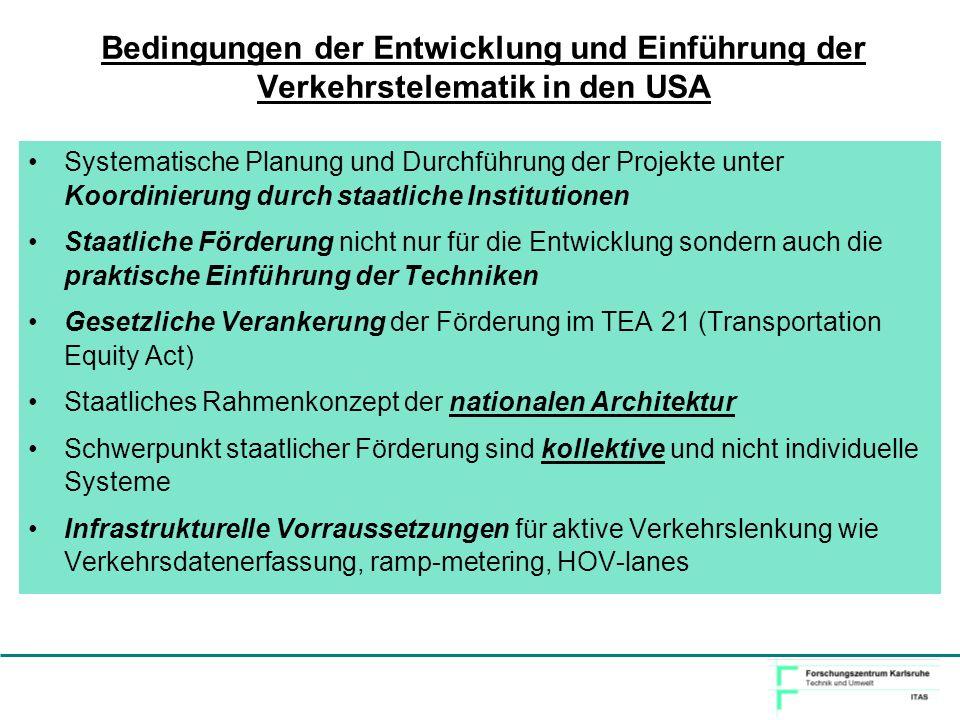 Bedingungen der Entwicklung und Einführung der Verkehrstelematik in den USA Systematische Planung und Durchführung der Projekte unter Koordinierung du