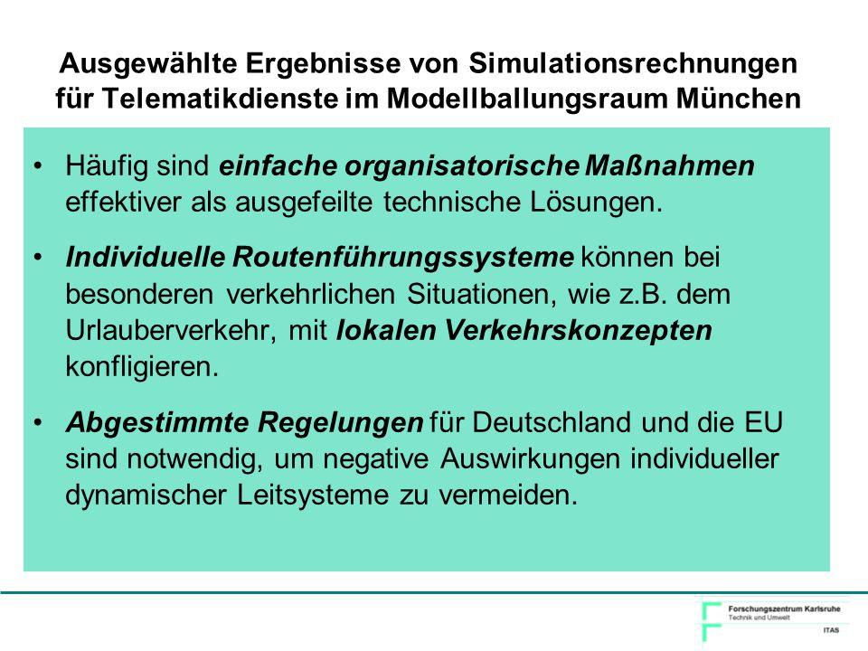 Ausgewählte Ergebnisse von Simulationsrechnungen für Telematikdienste im Modellballungsraum München Häufig sind einfache organisatorische Maßnahmen ef