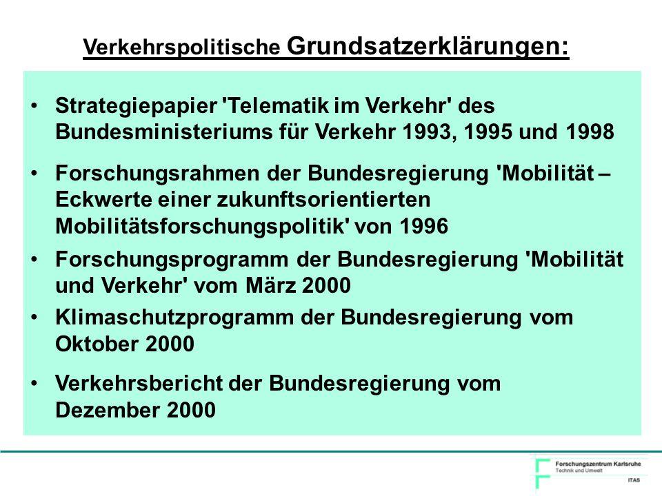 Verkehrspolitische Grundsatzerklärungen: Strategiepapier 'Telematik im Verkehr' des Bundesministeriums für Verkehr 1993, 1995 und 1998 Forschungsrahme