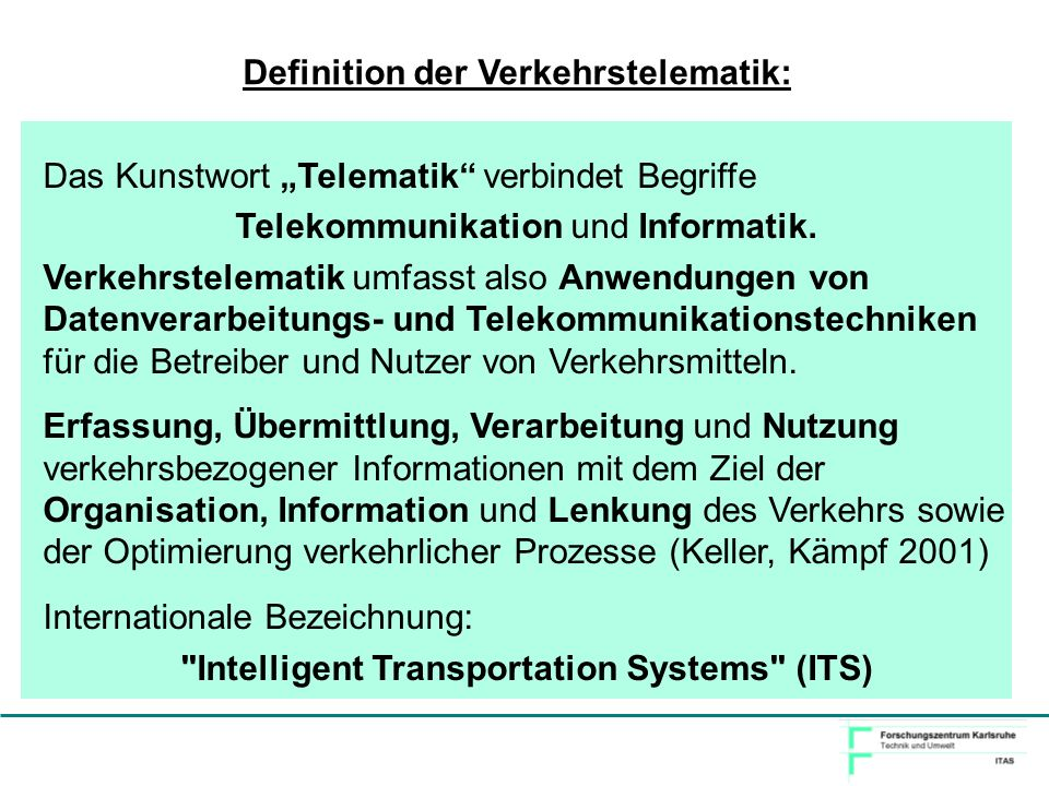 Definition der Verkehrstelematik: Das Kunstwort Telematik verbindet Begriffe Telekommunikation und Informatik. Verkehrstelematik umfasst also Anwendun