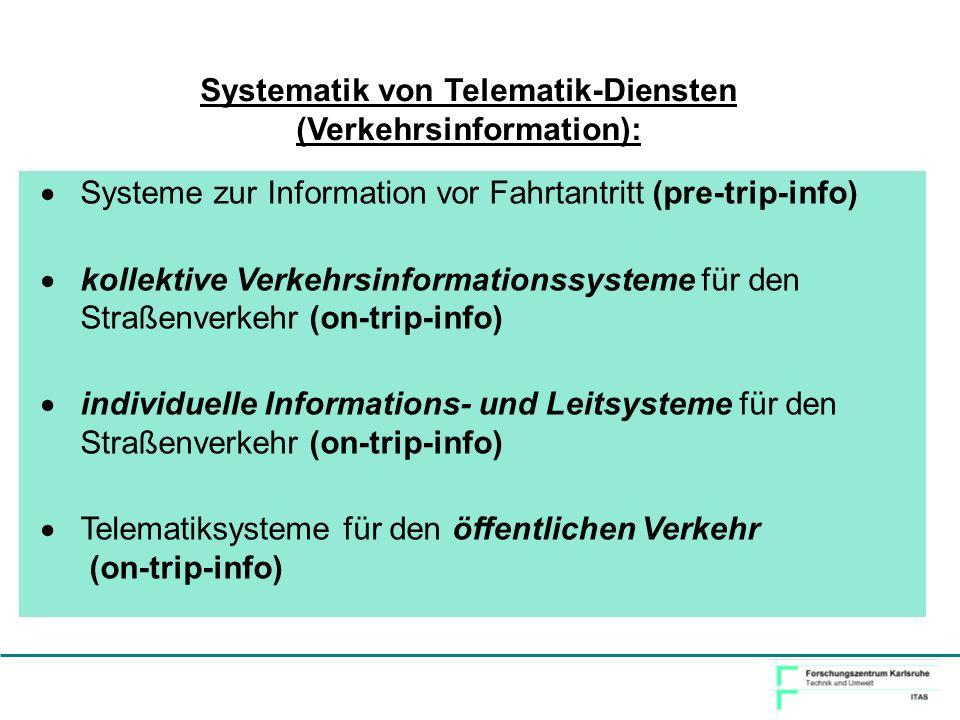 Systeme zur Information vor Fahrtantritt (pre-trip-info) kollektive Verkehrsinformationssysteme für den Straßenverkehr (on-trip-info) individuelle Inf
