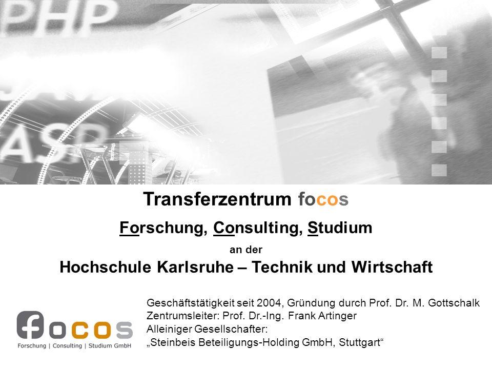 Transferzentrum focos Forschung, Consulting, Studium an der Hochschule Karlsruhe – Technik und Wirtschaft Geschäftstätigkeit seit 2004, Gründung durch