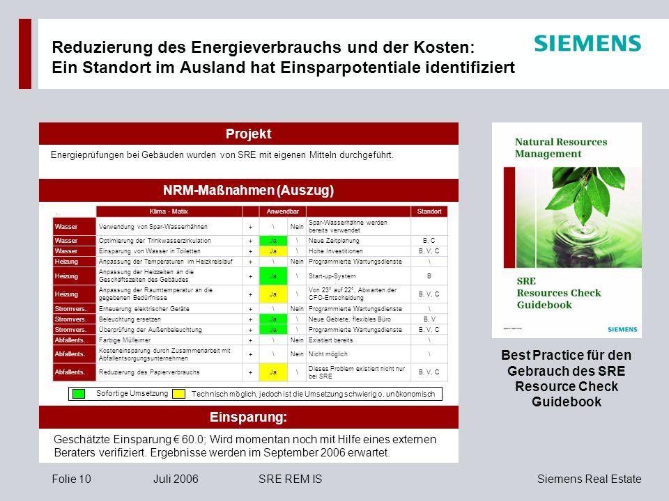 Siemens Real EstateFolie 10Juli 2006SRE REM IS Reduzierung des Energieverbrauchs und der Kosten: Ein Standort im Ausland hat Einsparpotentiale identif