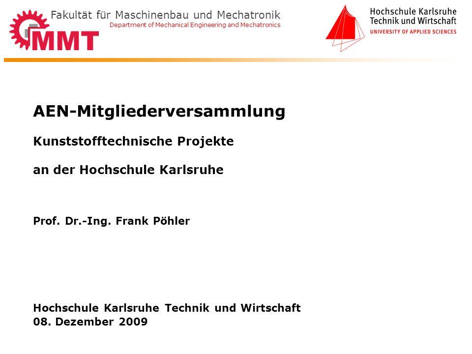 Fakultät für Maschinenbau und Mechatronik Department of Mechanical Engineering and Mechatronics Hochschule Karlsruhe Technik und Wirtschaft 08. Dezemb