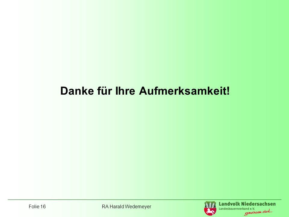 Folie 16RA Harald Wedemeyer Danke für Ihre Aufmerksamkeit!