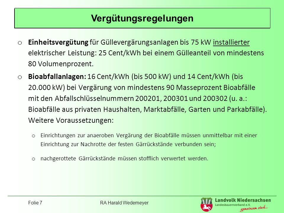 Folie 7RA Harald Wedemeyer Position Landvolk o Einheitsvergütung für Güllevergärungsanlagen bis 75 kW installierter elektrischer Leistung: 25 Cent/kWh