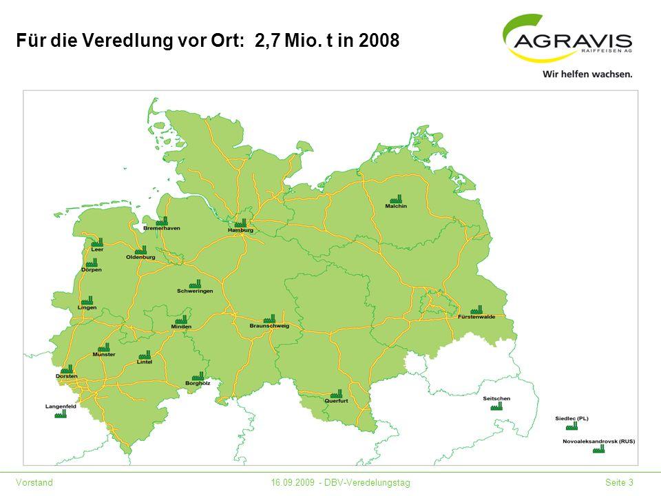 Vorstand16.09.2009 - DBV-Veredelungstag Seite 3 Für die Veredlung vor Ort: 2,7 Mio. t in 2008