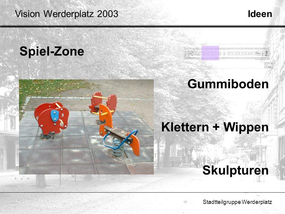 Stadtteilgruppe Werderplatz Spiel-Zone Klettern + Wippen Skulpturen Gummiboden IdeenVision Werderplatz 2003