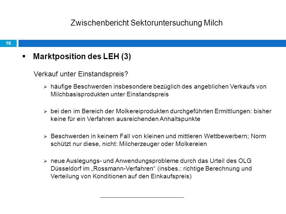 Zwischenbericht Sektoruntersuchung Milch Marktposition des LEH (3) Verkauf unter Einstandspreis.