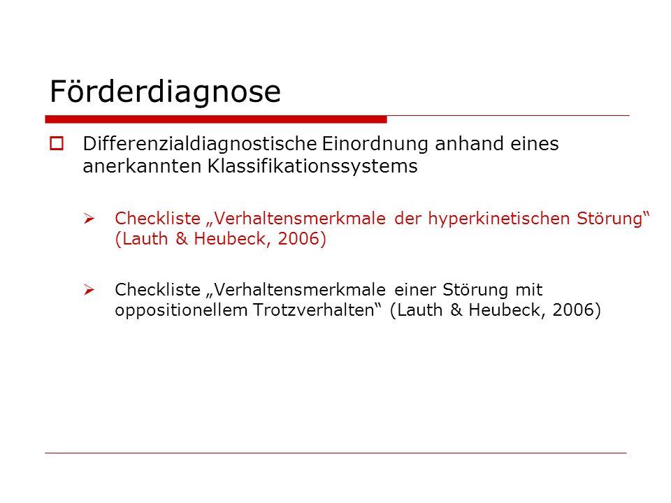 Förderdiagnose Differenzialdiagnostische Einordnung anhand eines anerkannten Klassifikationssystems Checkliste Verhaltensmerkmale der hyperkinetischen
