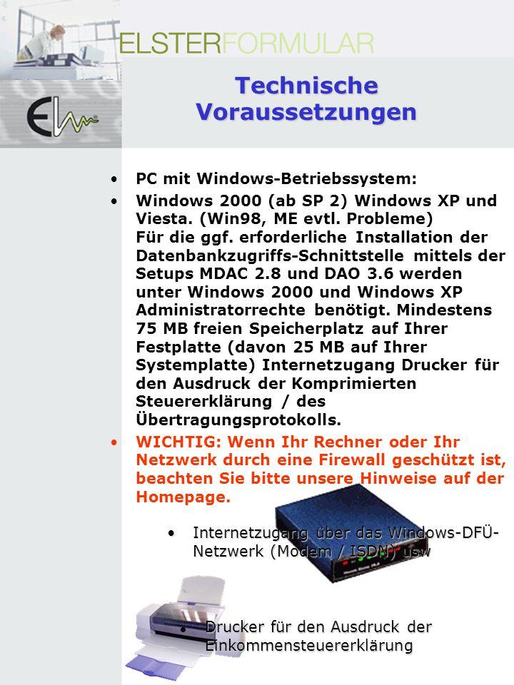 Technische Voraussetzungen PC mit Windows-Betriebssystem: Windows 2000 (ab SP 2) Windows XP und Viesta.