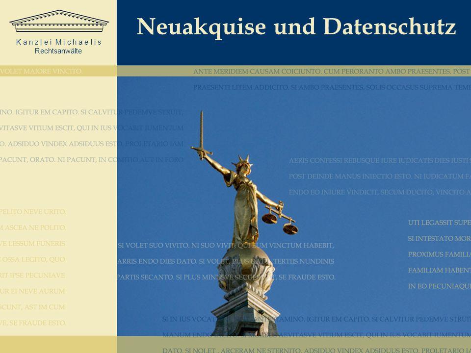 K a n z l e i M i c h a e l i s Rechtsanwälte Neuakquise und Datenschutz